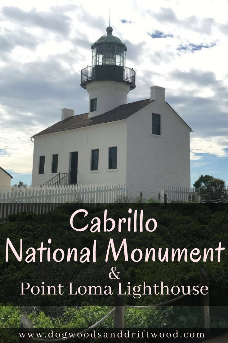 Visiting Cabrillo National Monument, Point Loma Lighthouse, and the tide pools!