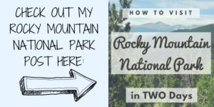 How to Visit Rocky Mountain National Park in TWO Days