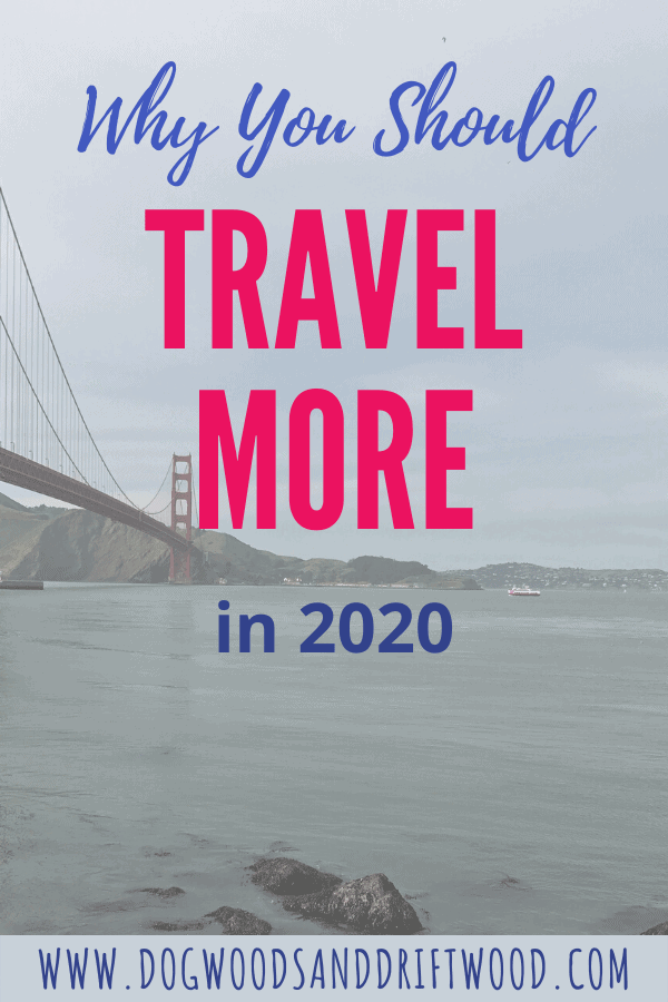 why you should travel more in 2020